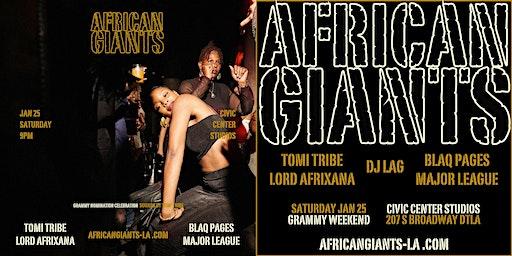 AFRICAN GIANTS GRAMMY CELEBRATION (w/ LORD AFRIXANA & DJ LAG)
