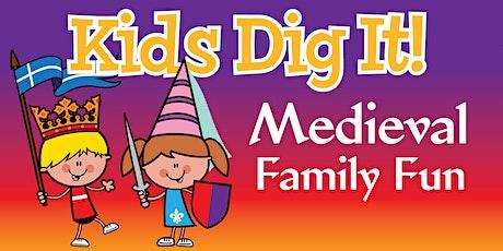 Kids Dig It! Medieval Family Fun Week 2020 tickets
