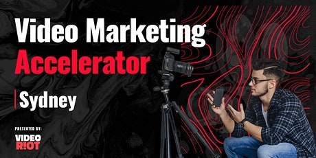 Video Marketing Accelerator - Sydney tickets