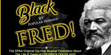 FRED! Black By Popular Demand