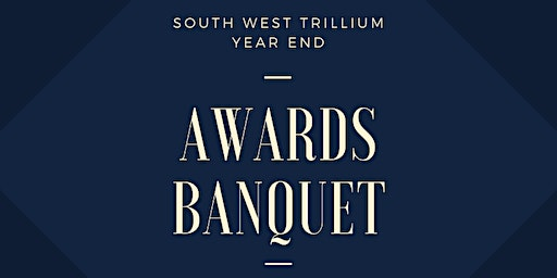 2020 South West Trillium Year End Awards Banquet