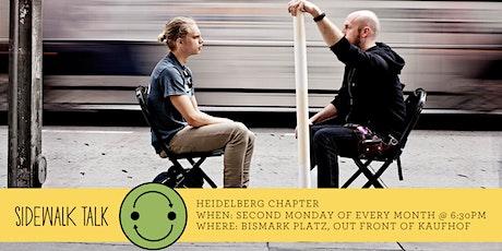 Sidewalk Talk Heidelberg- Listening Every Second Monday of the Month Tickets