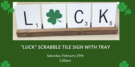 LUCK Scrabble Tile Sign with Stained Tray tickets