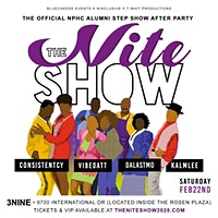 """THE NITE SHOW"" - NPHC ALUMNI STEP SHOW AFTER PARTY"