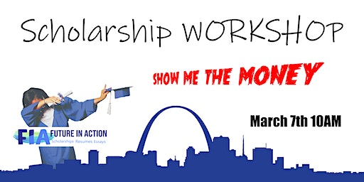 "Scholarship Workshop, ""SHOW ME THE MONEY"""