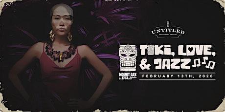 TIKI, LOVE & JAZZ tickets
