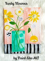 2/21 $22 Funky Flowers @ Paint Like ME Studio