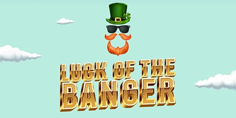 The9amBanger | Luck of the Banger tickets