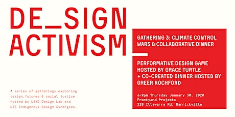Design Activism Gathering #3: Climate Control Wars Dinner tickets