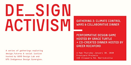 Design Activism Gathering #3: Climate Control Wars Dinner