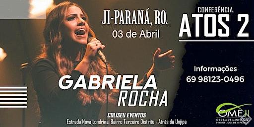 Gabriela Rocha em Ji-Paraná, RO. Conferência Atos 2