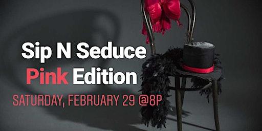 Sip N Seduce Pink Panties Edition (Couples Workshop)