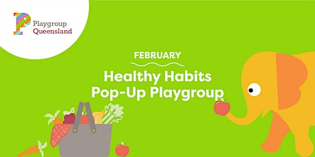February - Healthy Habits Pop up Playgroup tickets
