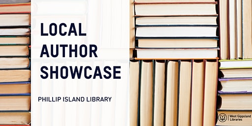 Phillip Island Library LOCAL AUTHOR SHOWCASE