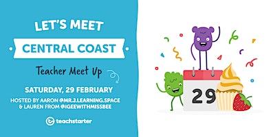 Central Coast Teachers, Let's Meet!