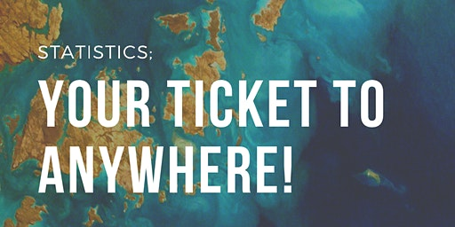 Statistics: Your Ticket to Anywhere!