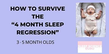 """How to survive the """"4 month sleep regression"""" : for 3-5 month olds tickets"""