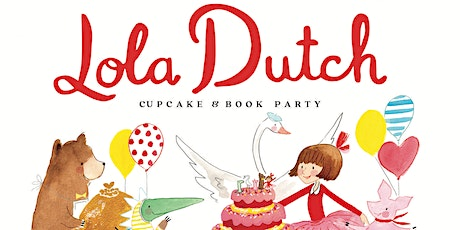 Lola Dutch Cupcake & Book Party  tickets