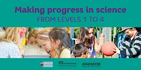 Making progress in science from Levels 1 to 4 - Whangarei tickets