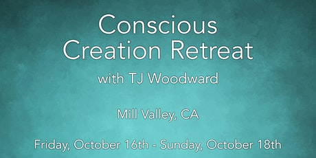 Conscious Creation Retreat with TJ Woodward tickets
