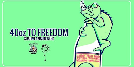 40 oz To Freedom (Tribute to Sublime) tickets