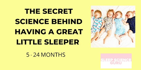 The Secret Science Behind Having a Great Little Sleeper: 5-24 months tickets