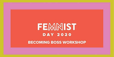 FeMNist Day Workshop: Becoming Boss tickets