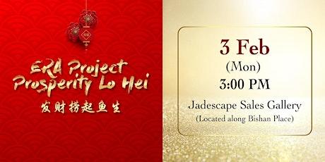 ERA Project Prosperity Lo Hei @ Jadescape tickets