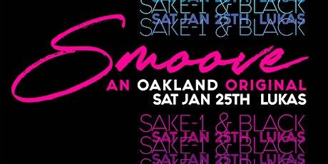 Smoove w/DJs Sake-1 + Black tickets
