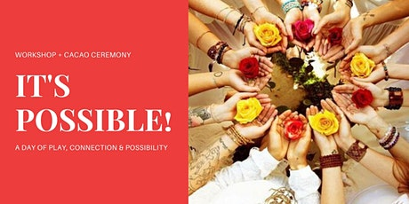IT'S POSSIBLE! Workshop: A day of Play, Connection and Possibility tickets