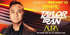 Aura Dynamic Sunday ft. Dj Taylor Tran |02.23.20|