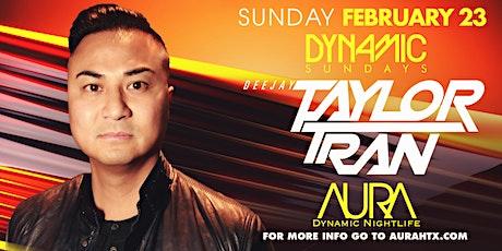Aura Dynamic Sunday ft. Dj Taylor Tran |02.23.20| tickets