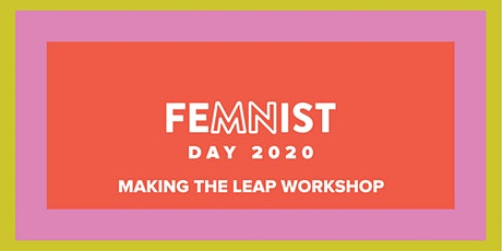 FeMNist Day Workshop: Making the Leap tickets