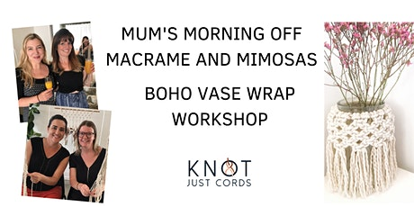 Mum's Morning Off - Macrame  and Mimosas tickets