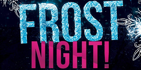 EDMONTON FROST NIGHT 2020 @ PRIVE ULTRALOUNGE | OFFICIAL MEGA PARTY! tickets