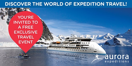 Expedition Cruising Event with AURORA EXPEDITIONS! tickets