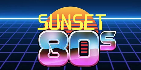 Sunset 80s - A Tribute to the Music of the 80s tickets