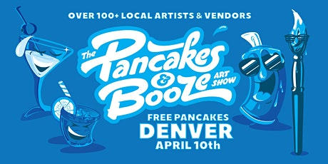 The Denver Pancakes & Booze Art Show (VENDOR RESERVATION ONLY, FOR TICKETS VISIT OUR WEBSITE) tickets