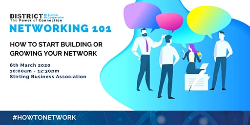 Networking 101: How to Start Building or Growing Your Network –  Perth - Fri 06th Mar