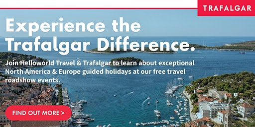 Discover North America & Europe with Trafalgar at our Roadshow Events!