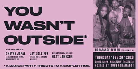 You Wasn't Outside: A dance party tribute to a simpler time tickets