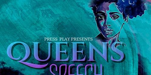 Press Play Presents: Queen's Speech
