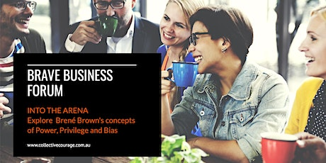 Brave Business Forum: Into the Arena ~ Inclusive Cultures, Bias & Habits tickets