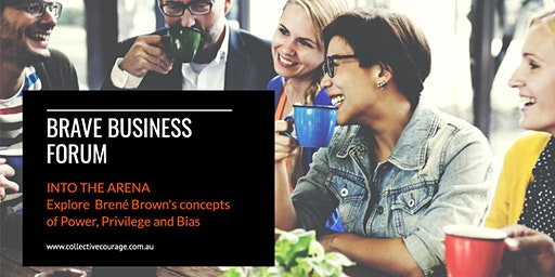 Brave Business Forum: Into the Arena ~ Inclusive Cultures, Bias & Habits