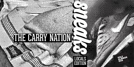 Sneaks: Locals Edition w/The Carry Nation tickets