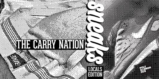 Sneaks: Locals Edition w/The Carry Nation