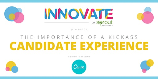 (Manila) Innovate by Sprout: The Importance of A Kickass Candidate Experience