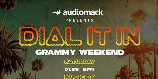 Audiomack presents DIAL IT IN- Grammy Weekend featuring Jae Murphy & more
