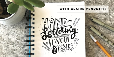 Hand Lettering + Layout and Poster Design with Claire Vendetti tickets