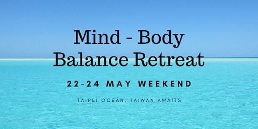 Taipei Weekend Mind Body Balance Retreat